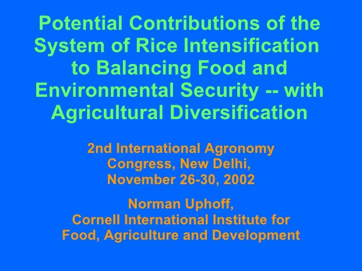 Potential Contributions of the System of Rice Intensification  to Balancing Food and Environmental Security -- with Agricu...
