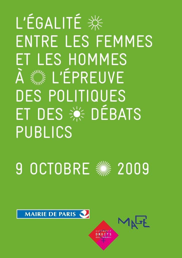 L'ÉGALITÉ ENTRE LES FEMMES ET LES hOMMES à    L'ÉPREUvE DES POLITIQUES ET DES    DÉBATS PUBLICS  9 OCTOBRE   2009