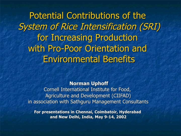 Potential Contributions of the  System of Rice Intensification (SRI)  for Increasing Production  with Pro-Poor Orientation...