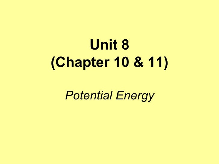 Unit 8 (Chapter 10 & 11) Potential Energy