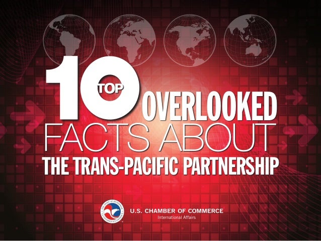OVERLOOKED THE TRANS-PACIFIC PARTNERSHIP FACTS ABOUT