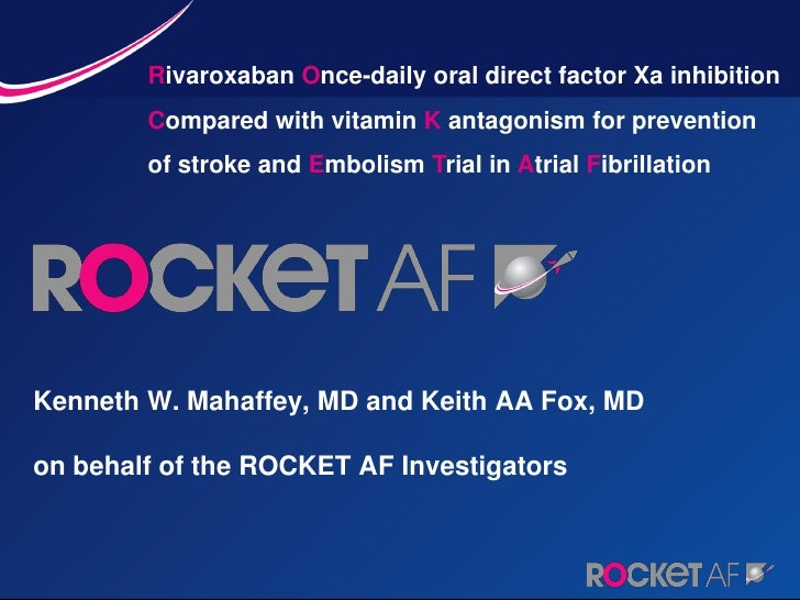 Rivaroxaban Once-daily oral direct factor Xa inhibition         Compared with vitamin K antagonism for prevention         ...