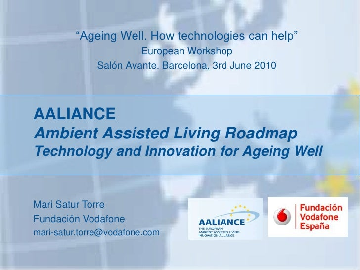 """Ageing Well. How technologies can help""                        European Workshop               Salón Avante. Barcelona, 3..."