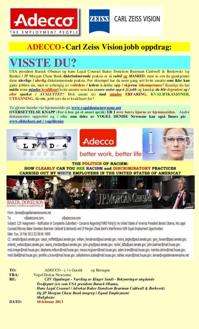 ADECCO - Carl Zeiss Vision jobb oppdrag:VISSTE DU?USA president Barack Obamas og hans Legal Counsel Baker Donelson Bearman...