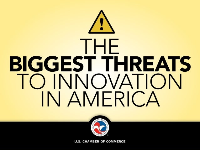 !  The Biggest Threats to Innovation in America