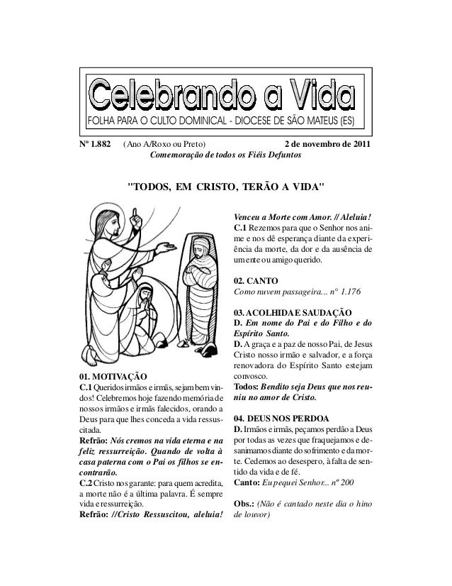 Nº 1.882     (Ano A/Roxo ou Preto)                   2 de novembro de 2011                   Comemoração de todos os Fiéis...