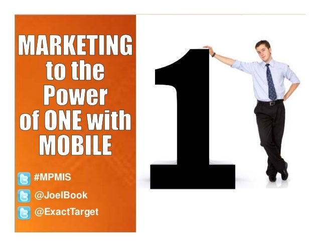 MARKETING to the Power of One with MOBILE