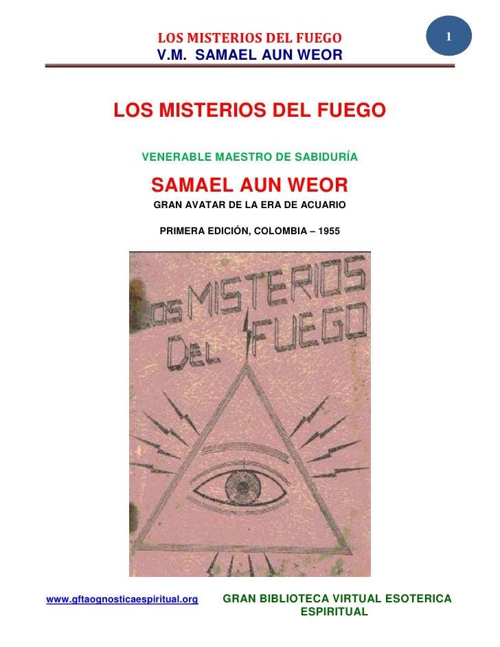 LOS MISTERIOS DEL FUEGO                     1                      V.M. SAMAEL AUN WEOR             LOS MISTERIOS DEL FUEG...