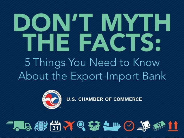 DON'T MYTH THE FACTS: 5 Things You Need to Know About the Export-Import Bank