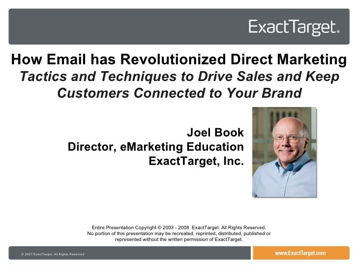 © 2007 ExactTarget, All Rights Reserved Entire Presentation Copyright © 2003 - 2008  ExactTarget. All Rights Reserved. No ...