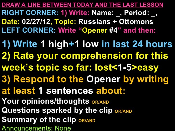 DRAW A LINE BETWEEN TODAY AND THE LAST LESSONRIGHT CORNER: 1) Write: Name: _, Period: _,Date: 02/27/12, Topic: Russians + ...