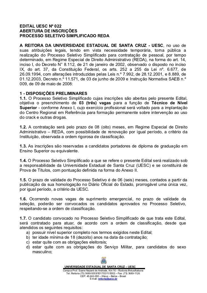 EDITAL UESC Nº 022ABERTURA DE INSCRIÇÕESPROCESSO SELETIVO SIMPLIFICADO REDAA REITORA DA UNIVERSIDADE ESTADUAL DE SANTA CRU...