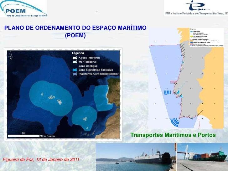 PLANO DE ORDENAMENTO DO ESPAÇO MARÍTIMO(POEM) Transportes Marítimos e Portos Figueira da Foz, 13 de Janeiro de 2011