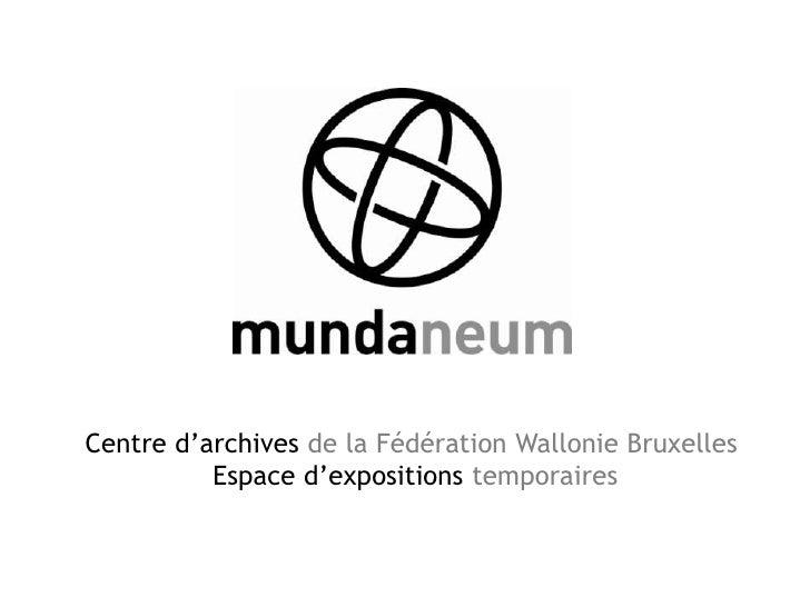 Centre d'archives de la Fédération Wallonie Bruxelles          Espace d'expositions temporaires