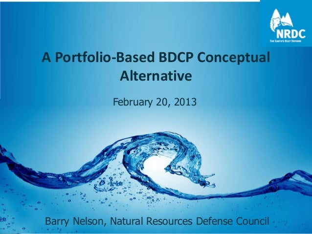 Water Talks: A Bay-Delta Fix: Natural Resources Defense Council Bay-Delta Portfolio Approach
