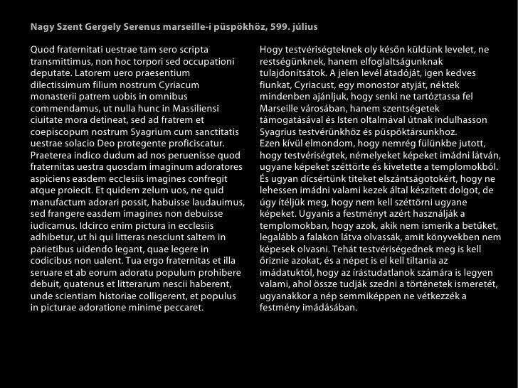 Nagy Szent Gergely Serenus marseille-i püspökhöz, 599. júliusQuod fraternitati uestrae tam sero scripta           Hogy tes...