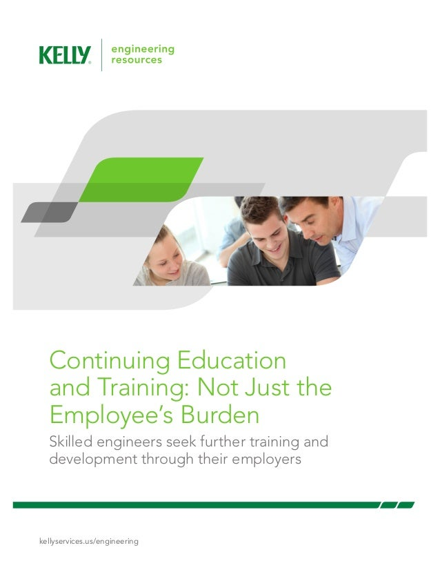Continuing Education  and Training: Not Just the  Employee's Burden  Skilled engineers seek further training and  developm...