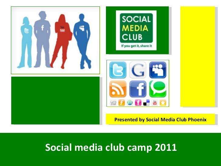 Presented by Social Media Club PhoenixSocial media club camp 2011