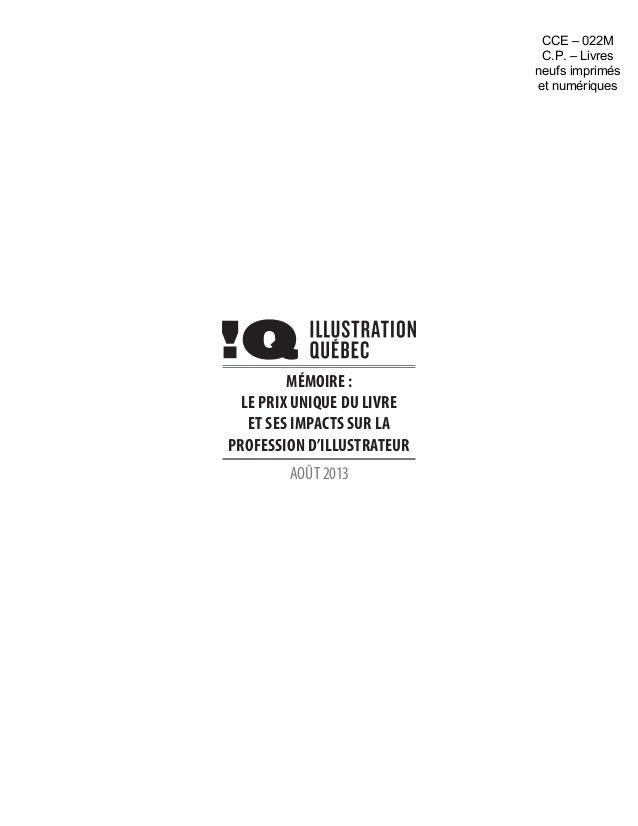 Mémoire : Le prix unique du livre et ses impacts sur la profession d'illustrateur Août 2013 CCE – 022M C.P. – Livres neufs...