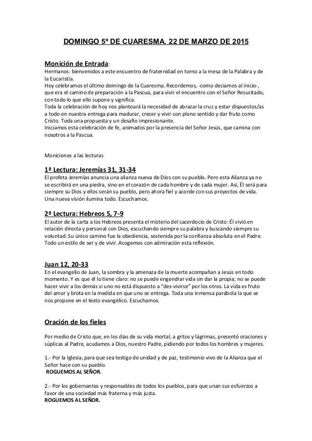DOMINGO 5º DE CUARESMA. 22 DE MARZO DE 2015 Monición de Entrada: Hermanos: bienvenidos a este encuentro de fraternidad en ...