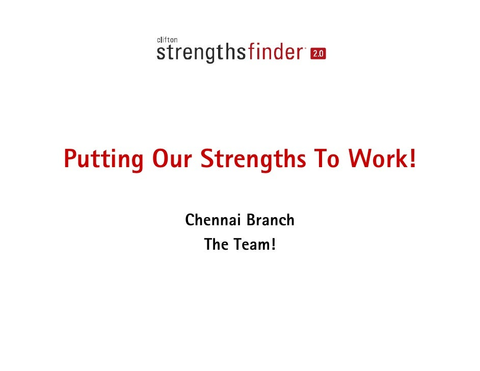 Putting Our Strengths To Work!          Chennai Branch            The Team!