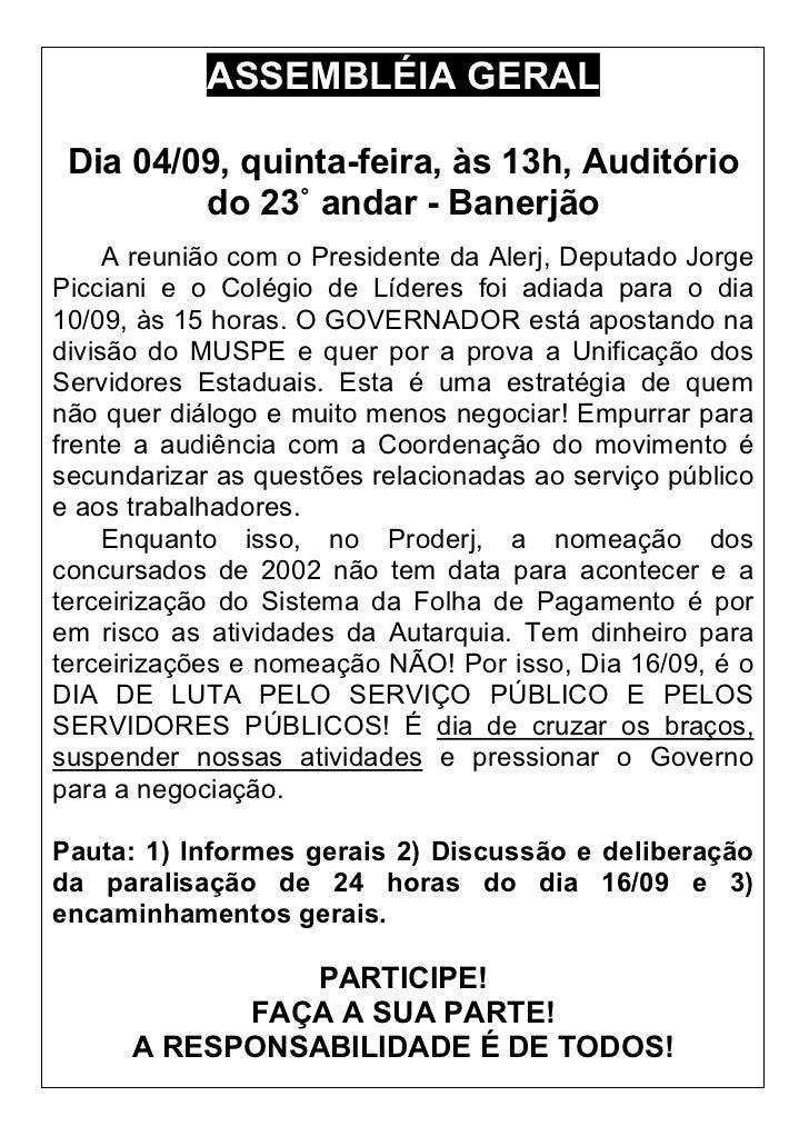 ASSEMBLÉIA GERAL   Dia 04/09, quinta-feira, às 13h, Auditório          do 23˚ andar - Banerjão      A reunião com o Presid...