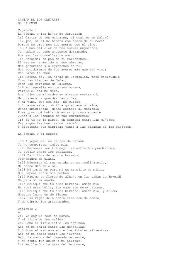 CANTAR DE LOS CANTARES DE SALOMÓN Capítulo 1 La esposa y las hijas de Jerusalén 1:1 Cantar de los cantares, el cual es de ...