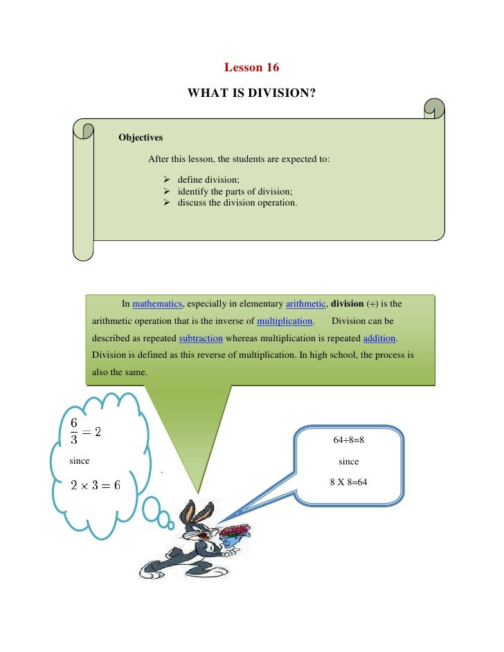 Lesson 16<br />WHAT IS DIVISION?<br />Objectives<br />After this lesson, the students are expected to:<br />define divisio...