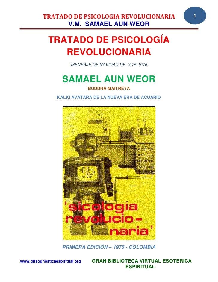 TRATADO DE PSICOLOGIA REVOLUCIONARIA                        1                 V.M. SAMAEL AUN WEOR              TRATADO DE...