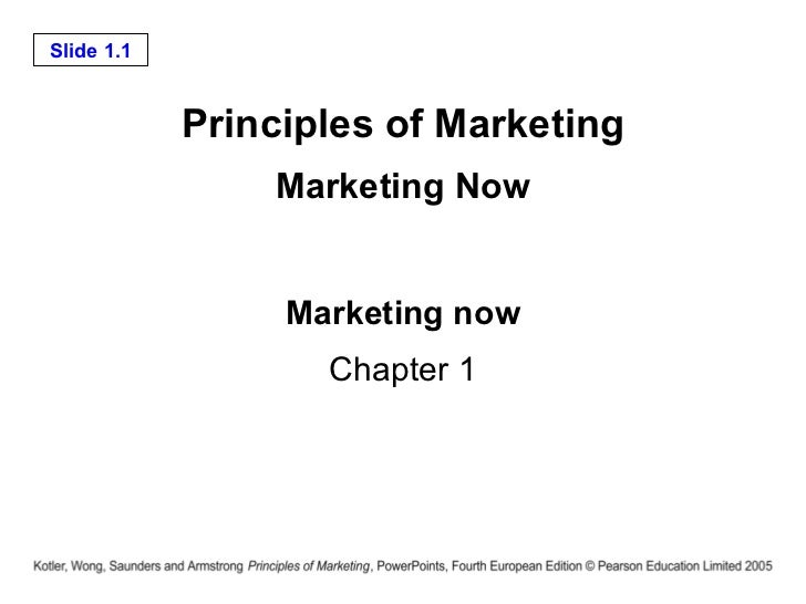 Principles of Marketing Marketing Now Marketing now Chapter 1