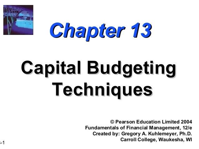 Chapter 13      Capital Budgeting         Techniques                     © Pearson Education Limited 2004            Funda...