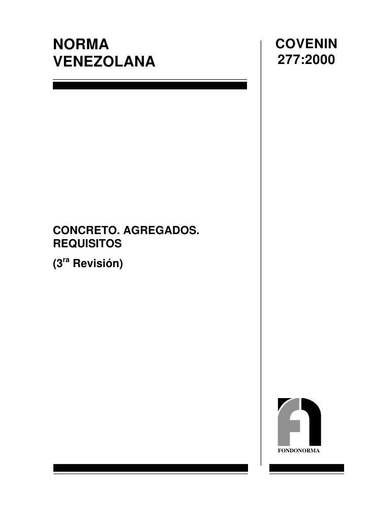 COVENIN NORMA                        277:2000 VENEZOLANA     CONCRETO. AGREGADOS. REQUISITOS (3ra Revisión)               ...