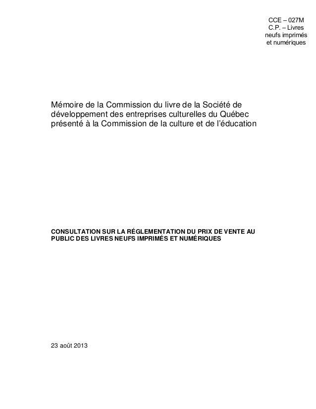 Mémoire de la Commission du livre de la Société de développement des entreprises culturelles du Québec présenté à la Commi...