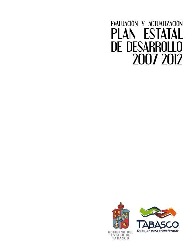 EVALUACIÓN Y ACTUALIZACIÓNPLAN ESTATALDE DESARROLLO2007-2012