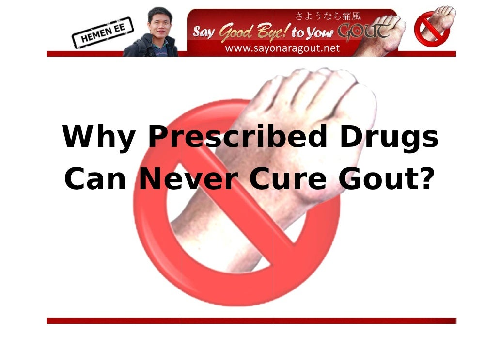 Why Pr W    rescrib            bed Drugs Ca Ne  an ever Cure Goout?