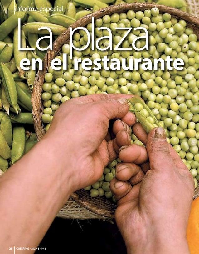 informe especial     Laelplaza     en restaurante28   CATERING • AÑO 3 • Nº 8