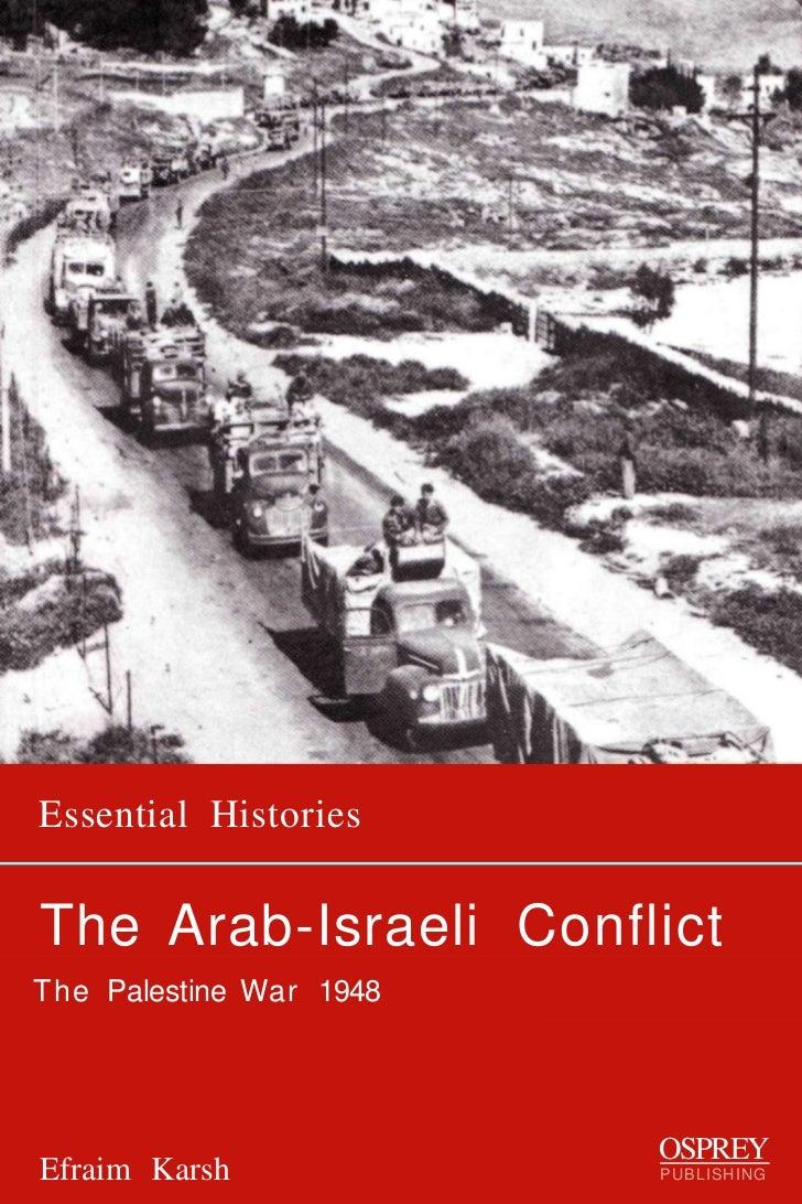 Essential HistoriesThe Arab-Israeli ConflictThe Palestine War 1948                         OSPREYEfraim Karsh             ...