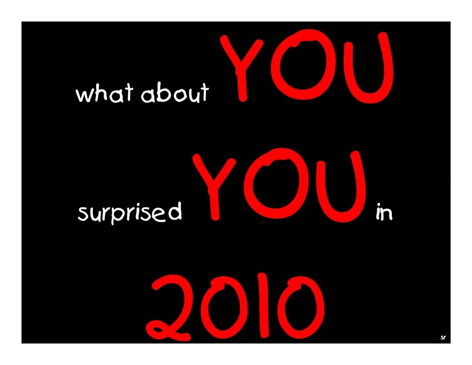 YOUwhat about      YOUsurprised    in     2010         sr