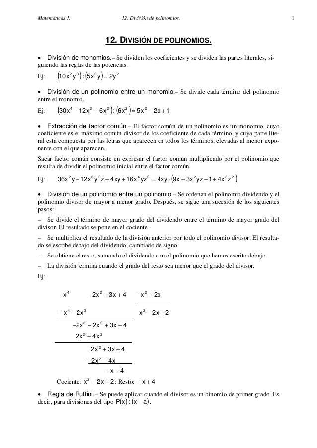 Matemáticas 1. 12. División de polinomios. 1 12. DIVISIÓN DE POLINOMIOS. • División de monomios.– Se dividen los coeficien...