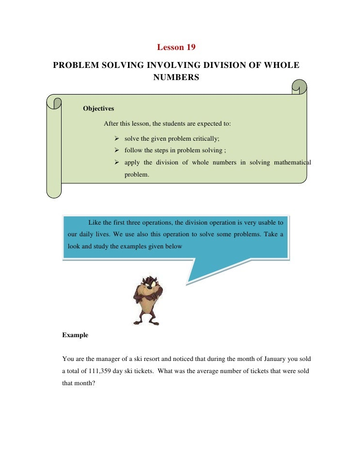 Lesson 19<br />PROBLEM SOLVING INVOLVING DIVISION OF WHOLE NUMBERS<br />Objectives <br />After this lesson, the students a...