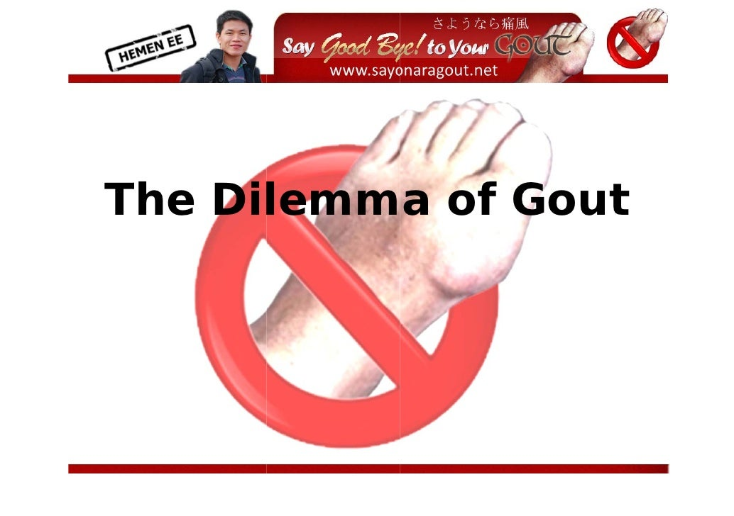 The Dilemma of Gout