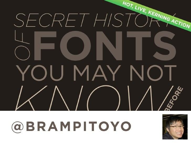 02 Bram Pitoyo: The Secret History of Fonts