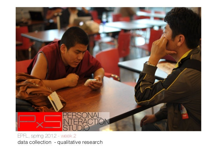 EPFL, spring 2012 - week 2!data collection - qualitative research