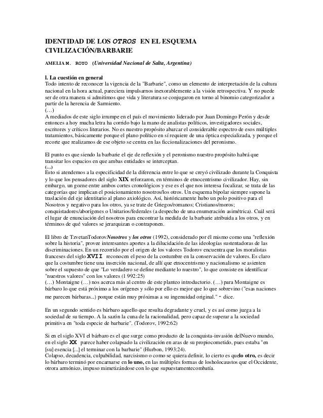IDENTIDAD DE LOS OTROS EN EL ESQUEMACIVILIZACIÓN/BARBARIEAMELIA M. ROYO (Universidad Nacional de Salta, Argentina)l. La cu...