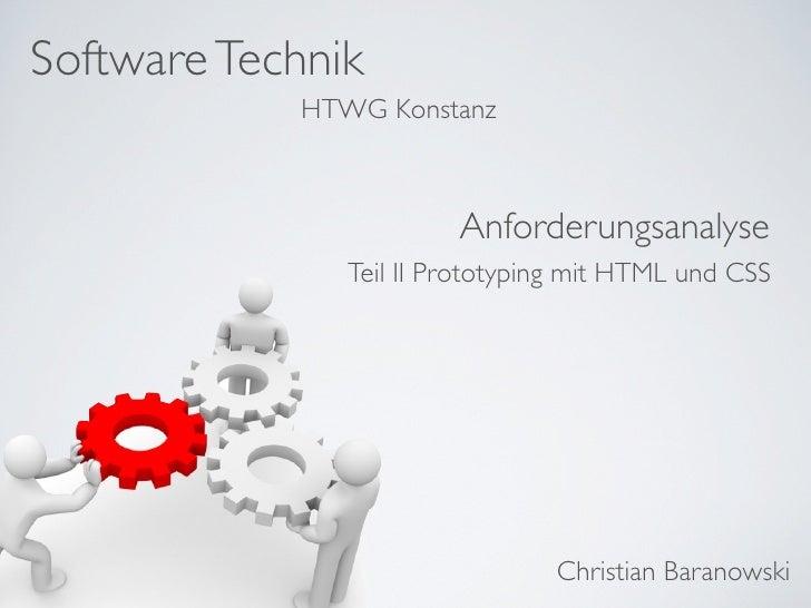 Software Technik             HTWG Konstanz                            Anforderungsanalyse                Teil II Prototypi...