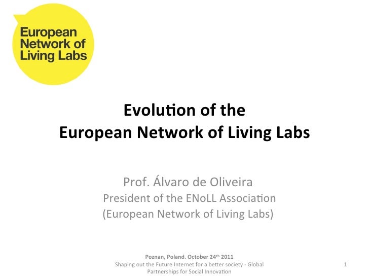Evolu&on of the  European Network of Living Labs                 Prof. Álvaro de Oliveira     ...