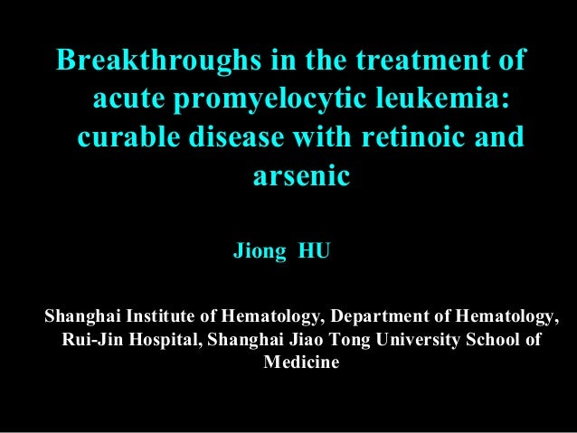 Breakthroughs in the treatment of acute promyelocytic leukemia: curable disease with retinoic and arsenic