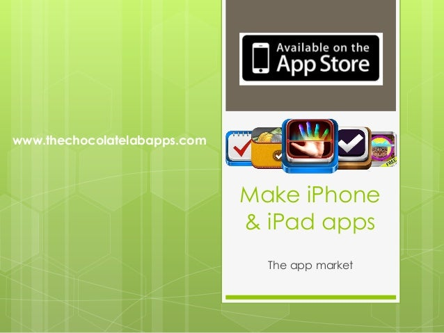www.thechocolatelabapps.com                              Make iPhone                              & iPad apps             ...