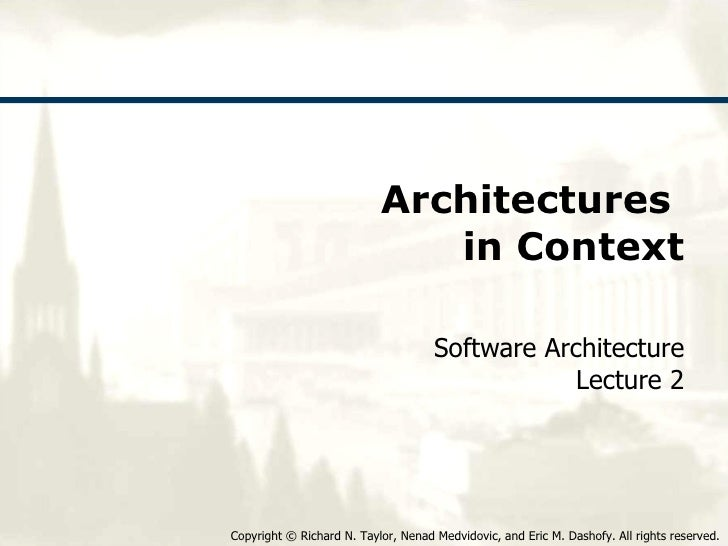 Architectures  in Context Software Architecture Lecture 2