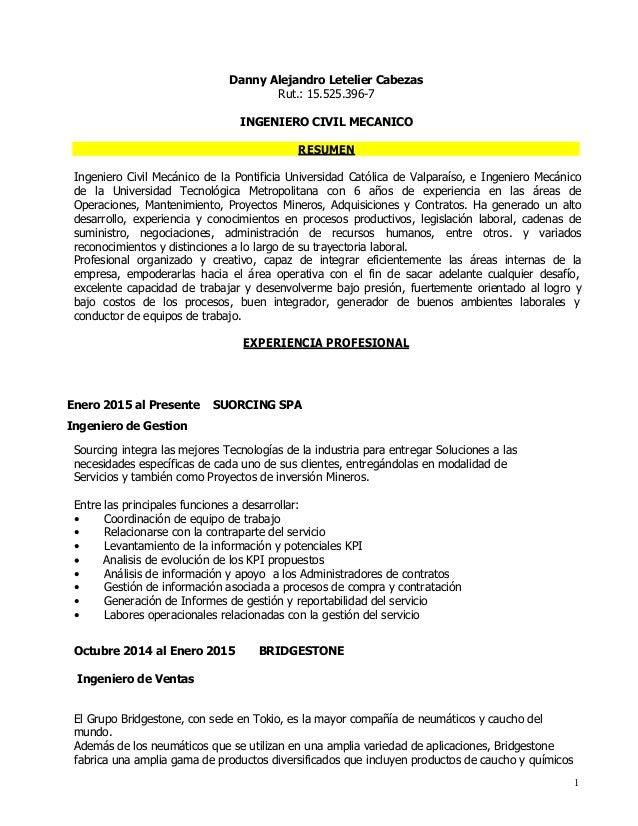 1 Danny Alejandro Letelier Cabezas Rut.: 15.525.396-7 INGENIERO CIVIL MECANICO RESUMEN Ingeniero Civil Mecánico de la Pont...